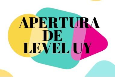 APERTURA DE LEVEL UY