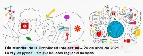 Día Mundial de la Propiedad Intelectual – 26 de abril de 2021