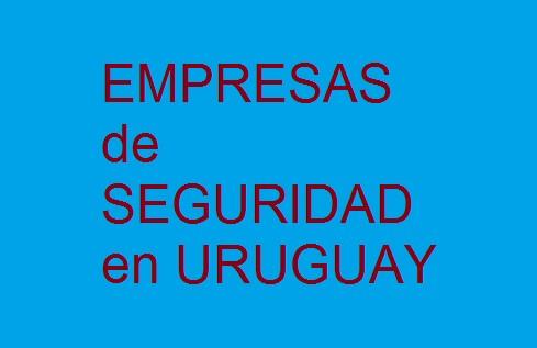 Empresas de Seguridad y Vigilancia en URUGUAY